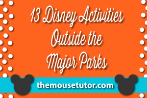 13 Disney Activities to do Outside the 4 Major Parks